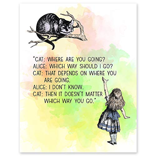 Then It Doesn't Matter Which Way You Go - 11 x 14 Unframed Alice In Wonderland Watercolor Quote Art - Perfect as Classroom Decor, Book Lovers, Children's Room Art