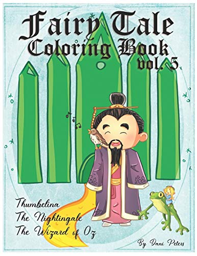 Fairy Tale Coloring Book vol. 5: Thumbelina, The Nightingale and The Wizard of Oz (Coloring Books for the Creative)