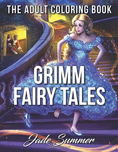 Grimm Fairy Tales: An Adult Coloring Book with Classic Fairy Tale Characters, Beautiful Princesses, and Whimsical Fantasy Adventures