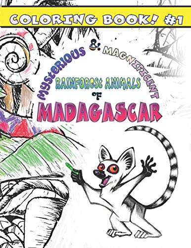 Mysterious & Magnificent Rainforest Animals of Madagascar: Coloring Book #1