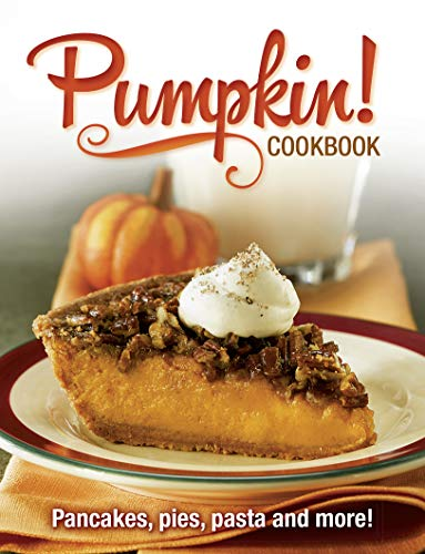 Pumpkin Cookbook: Pancakes, Pies, Pasta Fall Favorite Seasonal Recipes