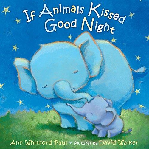 If Animals Kissed Good Night