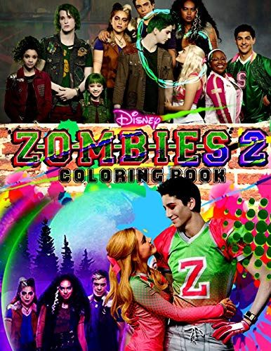 ZOMBIES 2 Coloring Book: Z-O-M-B-I-E-S 2 Coloring Book Based On 2020 Movie