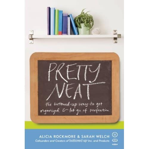 """Book Review: """"Pretty Neat:The Buttoned Up Way to Get Organized and Let Go of Perfection"""