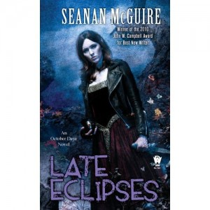 """""""Late Eclipses"""" by Seanan McGuire (October Daye #4)"""