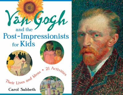 Book Review- Van Gogh and the Post-Impressionists for Kids
