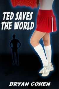 Ted Saves The World by Bryan Cohen Cover 350x525 Ted Saves the World Blog Tour