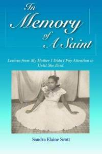 in memory saint lessons from my mother i sandra elaine scott paperback cover art Book Review: In Memory Of A Saint