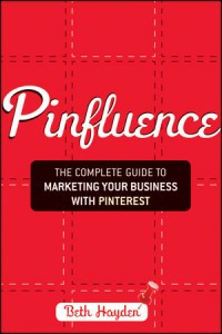 Learn How to Market Your Business on Pinterest with Pinfluence (Book Review)