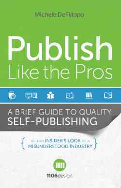 Publish Like The Pros Cover Publish Like the Pros Book Tour: Guest Post