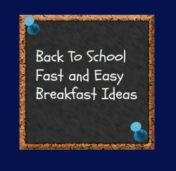breakfast Fast and Healthy Back to School Breakfast Ideas