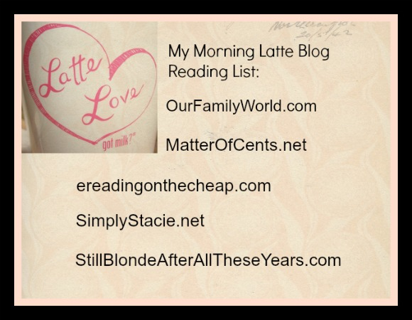 A Morning Latte and my Favorite Blogs Makes My Breakfast Better #LatteLove