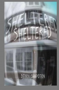Book Excerpt: Sheltered by Debra Chapoton
