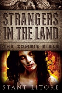 Strangers in the Land The Zombie Bible by Stant Litore e1350933383614 Author Guest Post: Q&A With a Zombie-Slaying Prophet