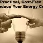 Five Practical Cost-Free Tips  to Reduce Energy Costs