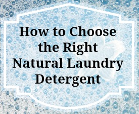 Choose the Right Natural Laundry Detergent