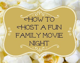 How to Host a Fun Family Movie Night