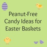Safe Easter Candy for Kids with Peanut Allergies