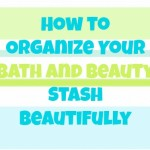 How to Organize Your Bath and Beauty Stash Beautifully (PTouchAmbassador)