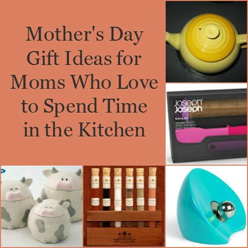 Mother's Day Gifts for Moms Who Love Spending Time in the Kitchen