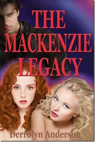 Mackenzie Legacy by Derrolyn Anderson