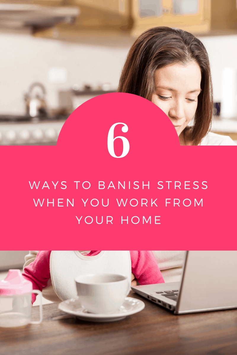 tips manage work at home stress 05 6 Simple Tips to Minimize Work-At-Home Stress
