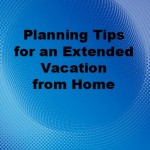 Planning Tips for an Extended Vacation