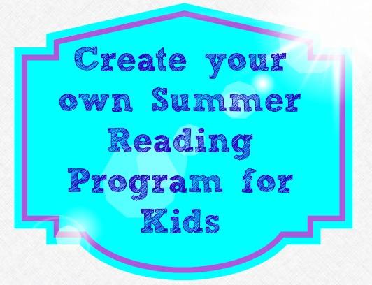 Create Your Own Summer Reading Program for Kids