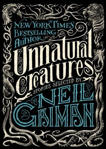 Summer Reading List for Young Adults: Unnatural Creatures