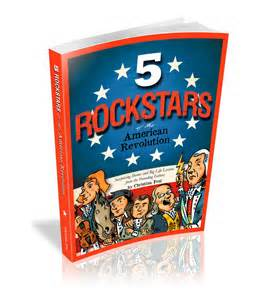 Summer Reading: 5 Rockstars of the American Revolution Makes Learning About History Rock!