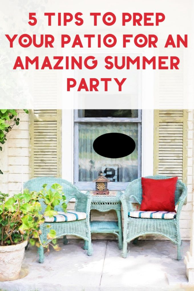 Prepping your Patio for the Ultimate End-of-Summer Party
