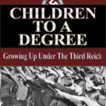 Book Review: Children To A Degree – Growing Up Under the Third Reich