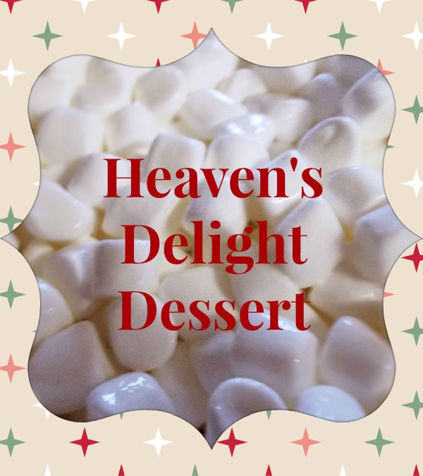 Heaven's Delight Holiday Dessert Recipe