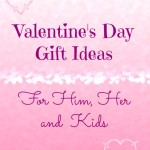 Valentine's Day Gift Ideas for Him, Her and Kids