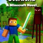 Invasion of the Overworld: A Minecraft Novel Your Kids Will Love!
