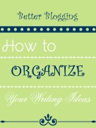 Organize your writing ideas