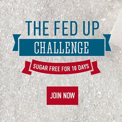 Take the FED UP Sugar Free for 10 Days Challenge