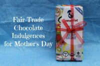 Fair Trade Chocolate Goodness for Mother's Day