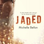 Cover Reveal: Jaded by Michelle Bellon