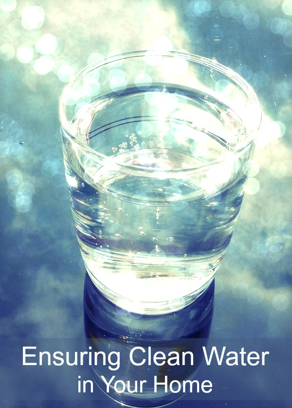Ensuring clean water in your home
