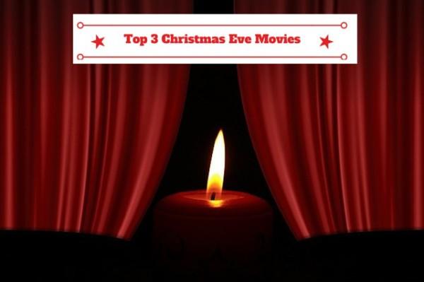 Top 3 Christmas Eve Movies-1