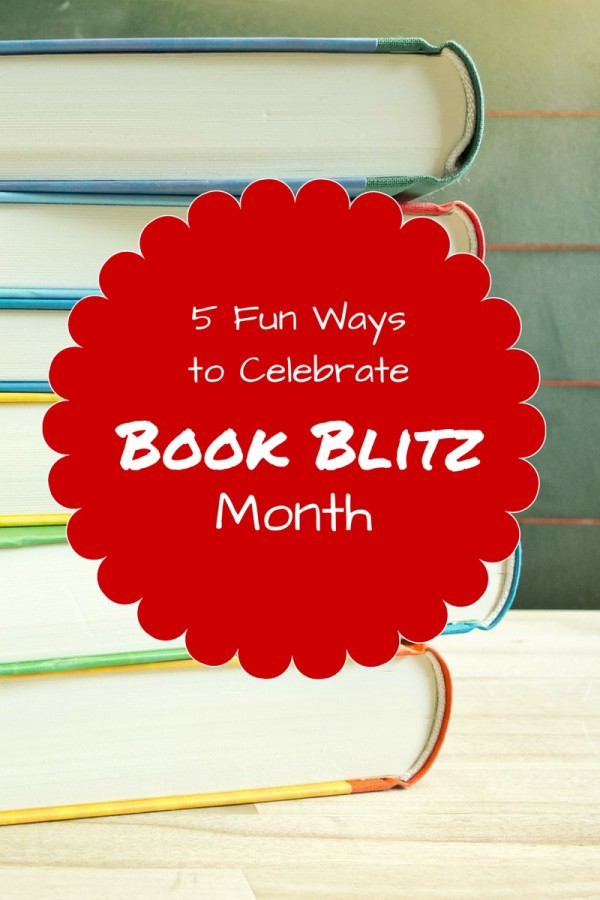 Aside from grabbing a random book, how can we make Book Blitz month exciting and really inspire everyone in the family to dig in & read? Check out my tips!