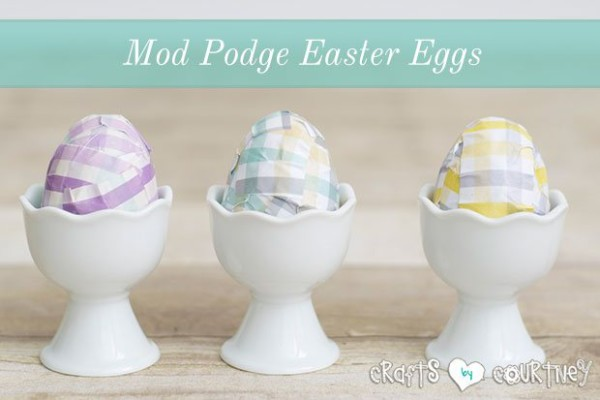 Mod Podge Easter Eggs Easter Crafts