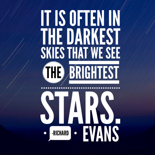 5 Beautiful Quotes about Hope: In the darkest skies we see the brightest stars