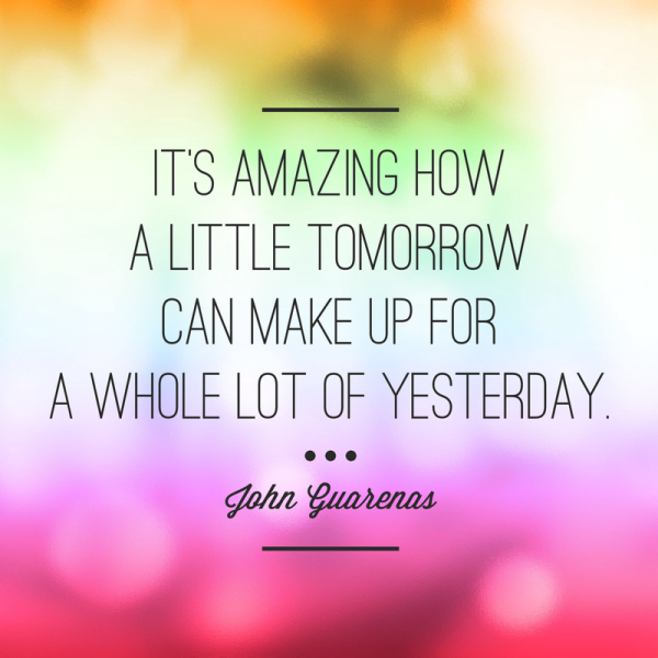 5 Beautiful Quotes about Hope: A little tomorrow can make up for a whole lot of yesterday