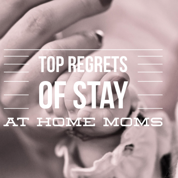 Stay at Home mom regrets