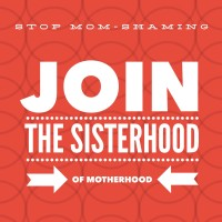 We're All Together in the Sisterhood of Motherhood!