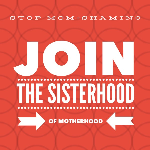 We're all together in the sisterhood of motherhood, so let's start acting like it! It's time to stop mom shaming and start supporting each other. Everyone makes different parenting decisions, but we're all still great moms!