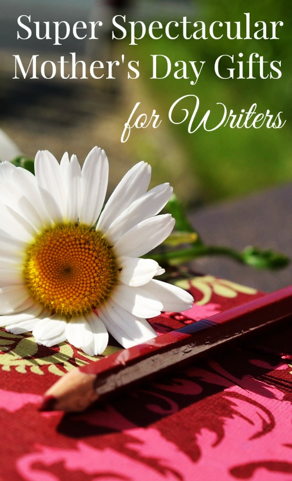 Mothers Day gifts for writers
