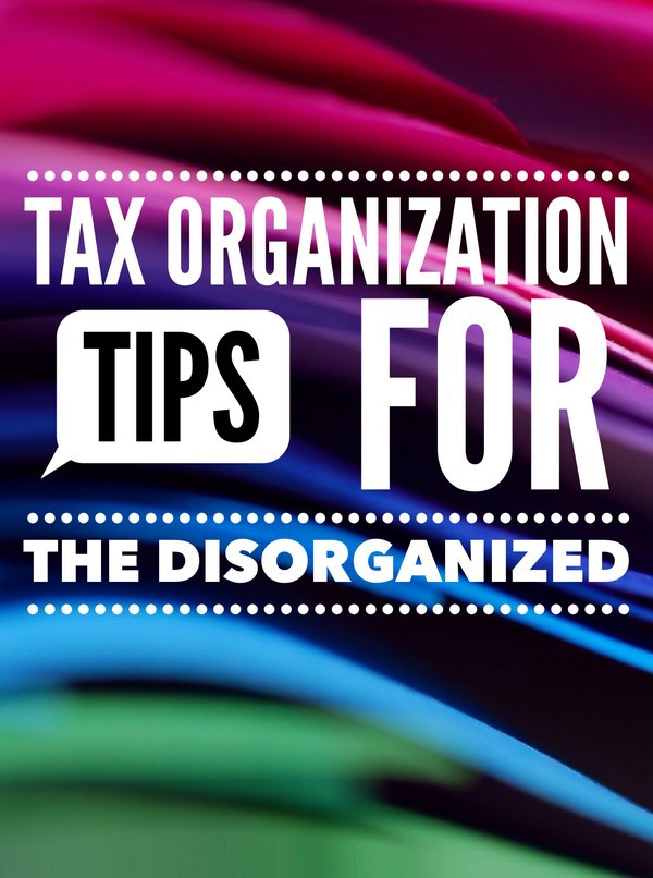 Even the incredibly disorganized soul can make next year's tax time a breeze with these easy tax organization tips for the chaotic person!